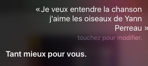 Tentative 3: Je veux entendre la chanson «J'aime les oiseaux» de Yann Perreau. Capture d'écran d'une demande musicale adressée à Siri, incluant la réponse obtenue.